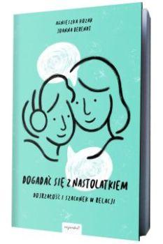 Dogadacc sie z nastolatkiem - Dogadać się z nastolatkiemAgnieszka Kozak Berendt Joanna
