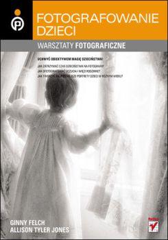 Dziecko w kadrze - Dziecko w kadrze Warsztaty fotograficzneGinny Felch Allison Tyler Jones