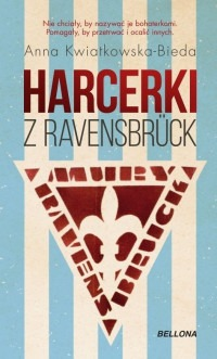 Harcerki z Ravensbruck - Harcerki z RavensbruckAnna Maria Kwiatkowska-Bieda