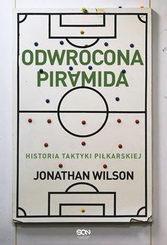 Odwrocona piramida - Odwrócona piramidaHistoria taktyki piłkarskiej Jonathan Wilson