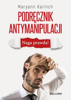 Podrecznik antymanipulacji - Podręcznik antymanipulacji Maryann Karinch