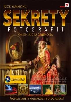 Sekrety fotografii okiem Ricka Sammona - Sekrety fotografii okiem Ricka Sammona