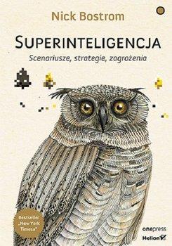 Superinteligencja - Superinteligencja Scenariusze strategie zagrożeniaNick Bostrom