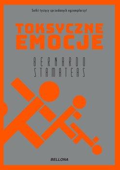 Toksyczne emocje - Toksyczne emocjeBernardo Stamateas