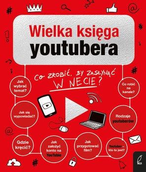 Wielka ksiega youtubera - Wielka księga youtubera Co zrobić by zasłynąć w necie