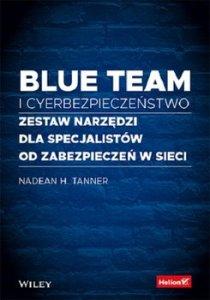 Blue team i cyberbezpieczenstwo - Blue team i cyberbezpieczeństwoNadean H Tanner