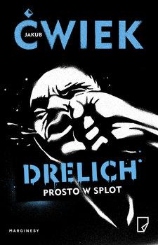 Drelich - Drelich Prosto w splotJakub Ćwiek