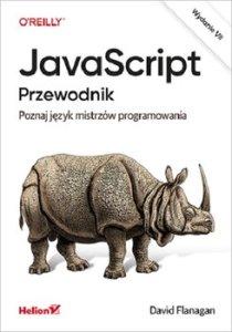JavaScript - JavaScript Przewodnik Poznaj język mistrzów programowaniaDavid Flanagan