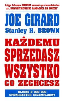 Kazdemu sprzedasz wszystko co zechcesz - Każdemu sprzedasz wszystko co zechceszJoe Girard Stanley H Brown