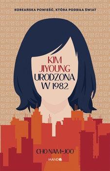 Kim Jiyoung - Kim Jiyoung Urodzona w 1982Cho Nam-joo