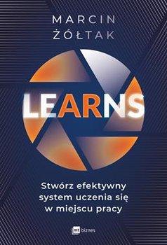 LEARNS - LEarNS - stwórz efektywny system uczenia się w miejscu pracyMarcin Żółtak