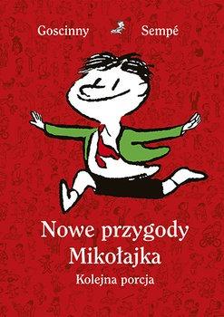 Nowe przygody Mikolajka - Nowe przygody Mikołajka Kolejna porcjaRene Goscinny Jean Jacques Sempe