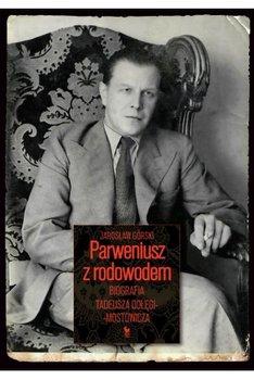 Parweniusz z rodowodem - Parweniusz z rodowodem Biografia Tadeusza Dołęgi-MostowiczaJarosław Górski