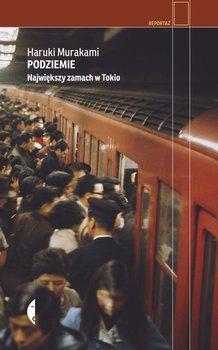 Podziemie - Podziemie Największy zamach w TokioHaruki Murakami
