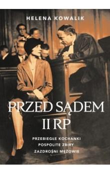 Przed sadem II RP - Przed sądem II RPHelena Kowalik