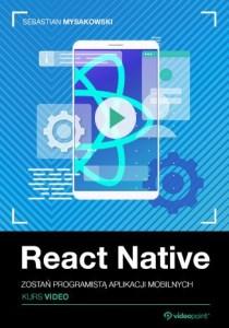 React Native - React Native. Kurs video. Zostań programistą aplikacji mobilnych