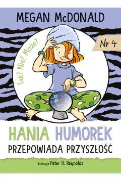 Hania Humorek przepowiada przyszlosc - Hania Humorek Hania Humorek przepowiada przyszłośćMegan Mcdonald