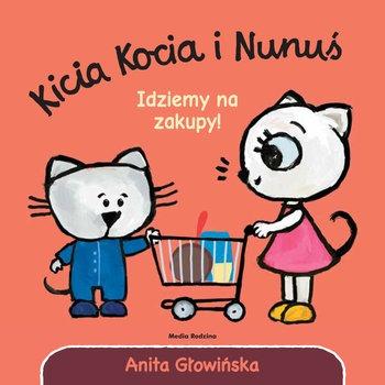 Idziemy na zakupy - Kicia Kocia i Nunuś Idziemy na zakupyAnita Głowińska