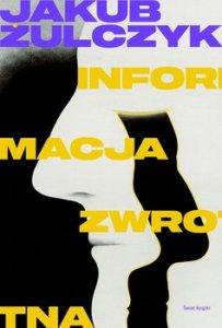 Informacja zwrotna - Informacja zwrotnaJakub Żulczyk