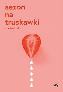 Sezon na truskawki - Sezon na truskawkiMarta Dzido