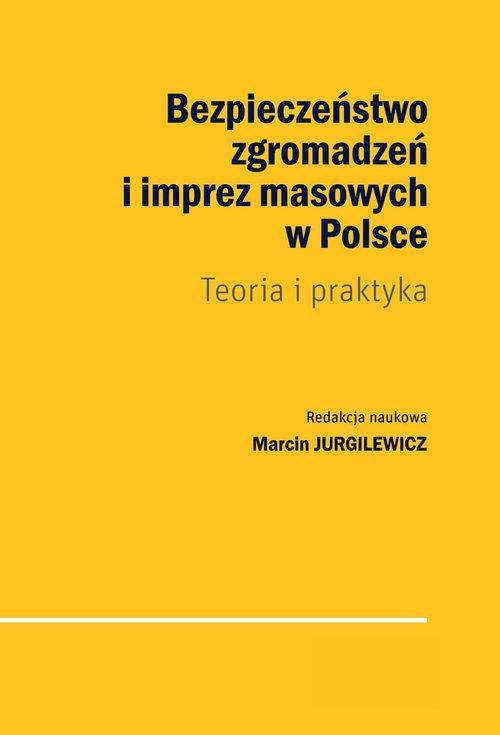 Bezpieczenstwo zgromadzen i imprez masowych w Polsce - Bezpieczeństwo zgromadzeń i imprez masowych w Polsce