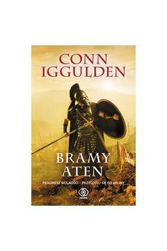 Bramy Aten - Bramy Aten Ateńczyk Tom 1Conn Iggulden