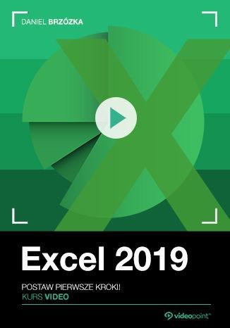 Excel 2019 - Excel 2019. Kurs video. Postaw pierwsze kroki!
