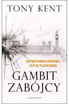 Gambit zabojcy - Gambit zabójcyTony Kent
