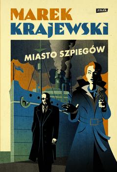 Miasto szpiegow - Miasto szpiegówMarek Krajewski