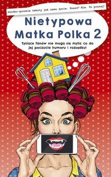 Nietypowa Matka Polka - Nietypowa Matka Polka Tom 2