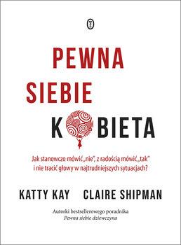 Pewna siebie kobieta - Pewna siebie kobietaKatty Kay Claire Shipman