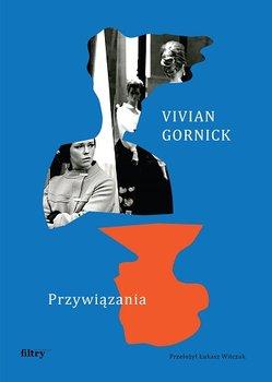 Przywiazania - PrzywiązaniaVivian Gornick