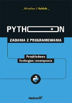 Python 1 - Python Zadania z programowania Przykładowe funkcyjne rozwiązaniaMirosław J Kubiak