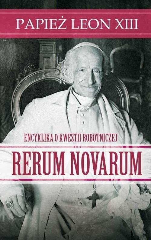Rerum Novarum Papiez Leon XIII - Rerum Novarum Papież Leon XIII
