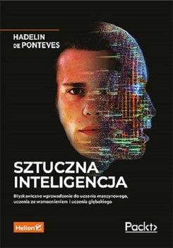 Sztuczna inteligencja - Sztuczna inteligencja Błyskawiczne wprowadzenie do uczenia maszynowego uczenia ze wzmocnieniem i uczenia głębokiegode Ponteves Hadelin