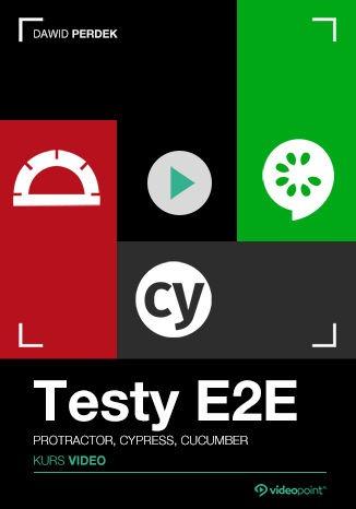 Testy E2E - Testy E2E. Kurs video. Protractor, Cypress, Cucumber