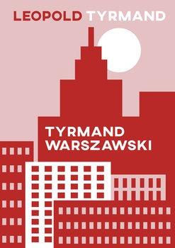 Tyrmand warszawski - Tyrmand warszawski  LeopoldTyrmand