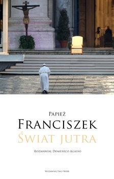 swiat jutra - Świat jutraPapież Franciszek Domenico Agasso