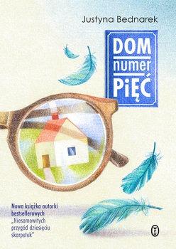 Dom numer piec - Dom numer pięćJustyna Bednarek