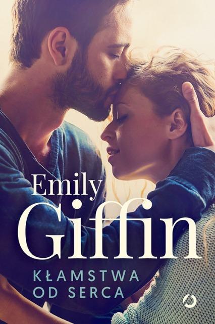 Klamstwa od serca - Kłamstwa od sercaEmily Giffin