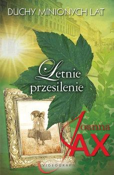 Letnie przesilenie - Letnie przesilenie Duchy minionych lat Tom 2Joanna Jax