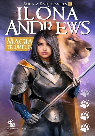 Magia triumfuje - Magia triumfujeIlona Andrews