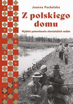 Z polskiego domu - Z polskiego domuJoanna Puchalska