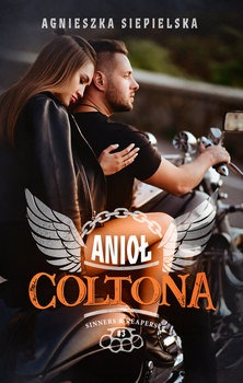 Aniol Coltona - Anioł ColtonaAgnieszka Siepielska