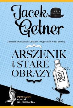 Arszenik i stare obrazy - Arszenik i stare obrazyJacek Getner