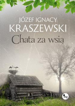 Chata za wsia - Chata za wsiąJózef Ignacy Kraszewski