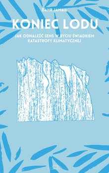 Koniec lodu - Koniec loduDahr Jamail