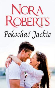 Pokochac Jackie - Pokochać JackieNora Roberts
