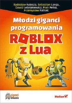 Roblox - Roblox z Lua. Młodzi giganci programowania