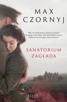 Sanatorium Zaglada - Sanatorium ZagładaMax Czornyj